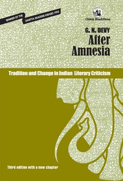 Orient After Amnesia: Tradition and change in Indian Literary Criticism