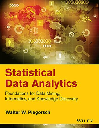 Wileys Statistical Data Analytics: Foundations for Data Mining, Informatics, and Knowledge Discovery