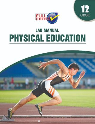 FullMarks PHYSICAL EDUCATION LAB MANUALS CLASS XII