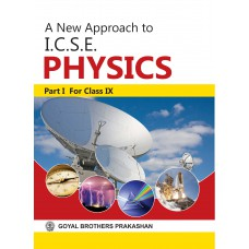 Goyal A New Approach to I.C.S.E. Physics Part 1 Class IX